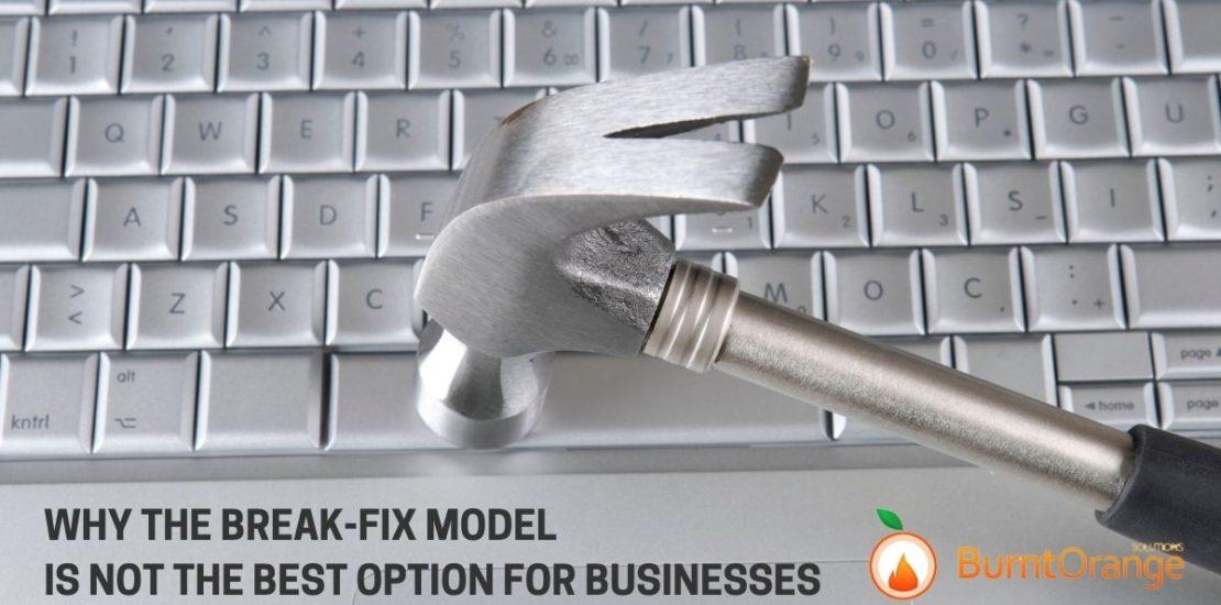 break-fix model is not the best option for businesses