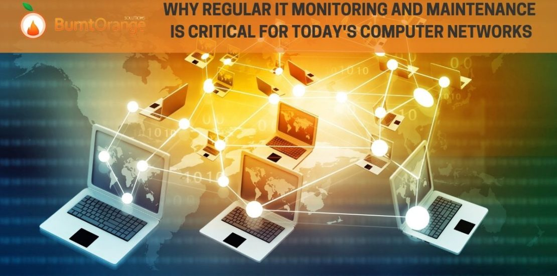 regular It monitoring and maintenance is critical